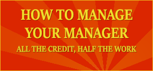 How to Manage Your Manager