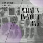 What's In Your Bag: Low Budget & Micro-Budget Film Expo